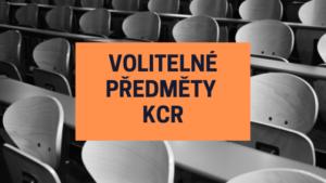 Volitelné předměty KCR, co vám sylaby neřeknou…